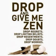 Drop and give me zen. Drop regrets. Drop limiting beliefs. Drop resentments. Drop doubts. Drop worries. http://letmereach.com/ Ready to leave abuse and misery behind? Kim Saeed integrates emotional recovery, physical recovery, and spiritual recovery to help you heal from narcissistic abuse and rebuilt your life. Detach from love that hurts. Gain confidence, rediscover your passion, feel peace, add years to your life. #DomesticAbuse #DomesticViolence #NarcissisticAbuse #Narcissistic
