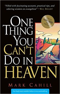One Thing You Can't do in Heaven: Mark Cahill: 9780964366589: Amazon.com: Books