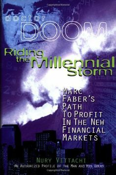 Riding the Millennial Storm: Marc Faber's Path to Profit in the Financial Markets by Mani Kiran. $80.00. 252 pages. Author: Marc Faber. Publisher: Wiley; 1 edition (November 1998). Publication: November 1998