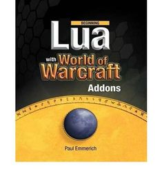 Introducing Beginning Lua with World of Warcraft Addons Beginning Paperback  Common. Buy Your Books Here and follow us for more updates!