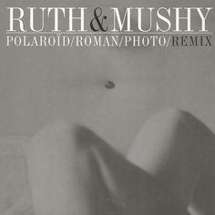 Ruth & Mushy - Polaroid / Roman / Photo / Remix White Vinyl Edition