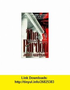 The Pardon (AUDIOBOOK) (CD) (The Jack Swyteck series, Book 1) (9781419321054) James Grippando , ISBN-10: 1419321056  , ISBN-13: 978-1419321054 ,  , tutorials , pdf , ebook , torrent , downloads , rapidshare , filesonic , hotfile , megaupload , fileserve