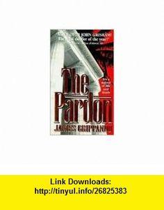 The Pardon (AUDIOBOOK) (CD) (The Jack Swyteck series, Book 1) (9781419321054) James Grippando , ISBN-10: 1419321056  , ISBN-13: 978-1419321054 ,  , tutorials , pdf , ebook , torrent , downloads , rapidshare , filesonic , hotfile , megaupload , fileserve