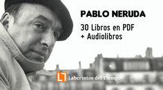 Pablo Neruda : 30 Libros en PDF + Audiolibros
