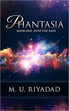 Amazon.com: PHANTASIA (Book One: Into the Rain) eBook: M. U. Riyadad: Kindle Store