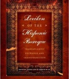 Lexikon Of The Hispanic Baroque: Transatlantic Exchange And Transformation PDF