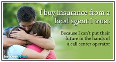 Buy insurance from a local agent!