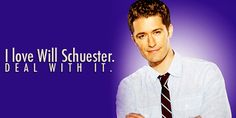 I love Will Schuester, deal with it!