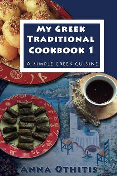 "$0.99 or Free with Kindleunlimited  ""My Greek Traditional Cook Book 1: A Simple Greek Cuisine"" by Anna Othitis"