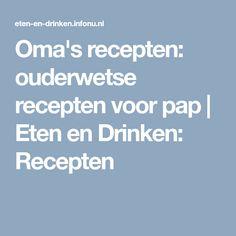 Oma's recepten: ouderwetse recepten voor pap   Eten en Drinken: Recepten