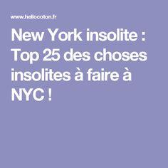 New York insolite : Top 25 des choses insolites à faire à NYC !