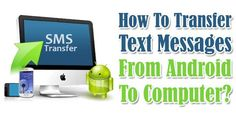 How-To-Transfer-Text-Messages-Form-Android-to-Computer