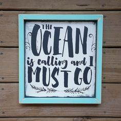 The Ocean is calling and I must go, Shabby Chic Wood sign, Beach house decor by…