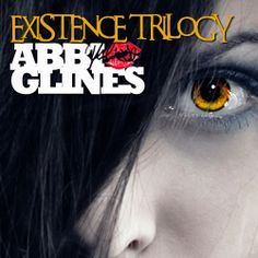 Abbi Glines |Existence Trilogy.  You will not fall for Death once nor twice, but thrice.