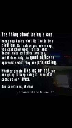 In honor of the Fallen Cop Wife, Police Wife Life, Police Family, Support Law Enforcement, Law Enforcement Officer, Leo Love, Love My Job, Police Quotes, Police Memes