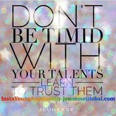 Don't be #Timid w/ your #Talents ...... Learn to #Trust Them  #InstaYoungAndHealthy #ChangingLives #Jeunesse #JeunesseGlobal #HappyBunny #GoGoGadgetBunny #WorkingMommy #KickLupusAss #Entrepreneur #DS #MoneyMakingMomma #WomenwithAmbition #IWontStop #Progress #Strength #TeamHealthy #FightForACurl #LupusWarrior #RA #Sjogrens #SLEStudy #RheumatoidArthritis #SjogrensSyndrome #Spoonie #FightYourFight