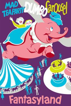Disneyland Mad Tea Party Dumbo Carousel Fantasyland 1955 Poster. I am the sort of person who has a reprint of this poster in her dorm room