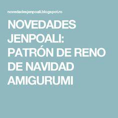 NOVEDADES JENPOALI: PATRÓN DE RENO DE NAVIDAD AMIGURUMI