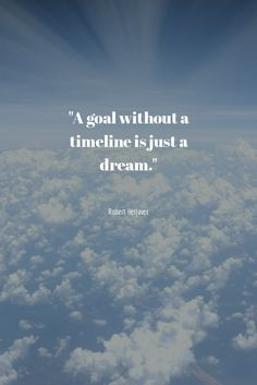 Do you have a goal or a dream?