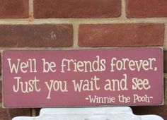 We'll Be  Friends Forever Just You Wait And See sign-friends, friendship, sign, wood, hand painted, primitive