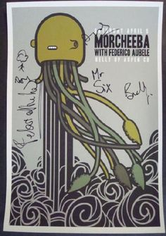 Original limited edition silkscreen concert poster for Morcheeba and Federico Aubele at the Belly Up in Aspen, CO in 2008.  Artwork by legendary poster designer SCROJO.  Poster has been HAND-SIGNED by Morcheeba - Paul Godfrey, Ross Godfrey, Mr Six, Bradley Burgess, and Federico Aubele!  Includes a Certificate of Authenticity.<br><br><br>Don't miss out on an opportunity to own this rare and collectible item!