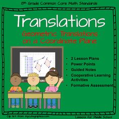 This is a collection of 4 Lessons with accompanying activities and practice worksheets to teach students the concepts of Reflections in the 8th Grade Common Core Math Standards with a focus on GeometryTeaching Geometric Transformations including Translation can be quite a struggle in the 8th Grade Common Core because the fluidity of the standards seem strained.