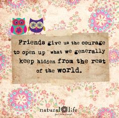Friends give us the courage...