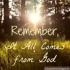 Remember, It All Comes from God- Deuteronomy 6:10-12