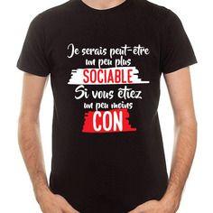 """Tee shirt noir personnalisé """" je serai peut etre un peu plus sociable…"""