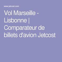 Vol Marseille - Lisbonne | Comparateur de billets d'avion Jetcost