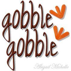 Gobble Gobble - 3 Sizes!
