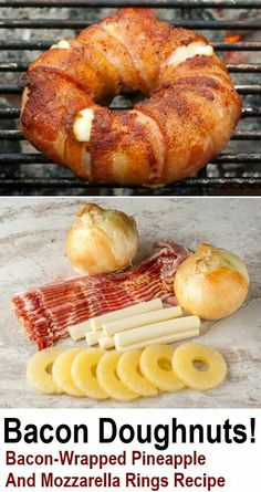 Bacon-Wrapped Pineapple Mozzarella Rings (a. Bacon-Wrapped Pineapple Mozzarella Rings (a. Bacon Donuts) - Onion rings filled with pineapple slices and Bacon Wrapped Pineapple, Pineapple Slices, Pineapple Recipes, Tapas, Bacon Donut, Bacon Bacon, Bacon Pizza, Barbecue Sauce Recipes, Snacks