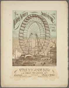 """The first Ferris Wheel debuted at the 1893 Columbian Exposition in Chicago. The """"Ferris Wheel Waltz,"""" written by G. Valisi and Harry C. Clyde, was a souvenir fairgoers could purchase for 50 cents."""