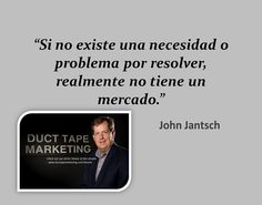 #Frase #JohnJantsch - Recursos, ideas y útiles herramientas de marketing www.bienpensado.com @Mercadeo bien pensado