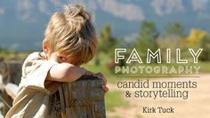 Family Photography: Candid Moments & Storytelling, a Craftsy Class - Capture everyday moments with timeless family photos!