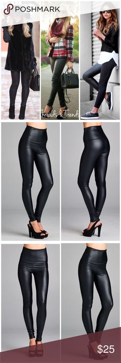 High waisted Faux Leather Leggings On trend. Chic high waisted faux leather leggings. Creates all kinds of looks from classy to casual. These can worn high waisted or folded over, poly/spandex. Threads & Trends Pants Leggings
