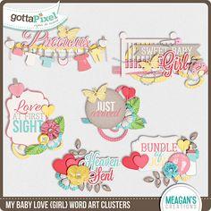 My Baby Love {Girl} Word Art Clusters :: Word Art :: Packs :: Gotta Pixel Digital Scrapbook Store by Meagans Creations $3.00