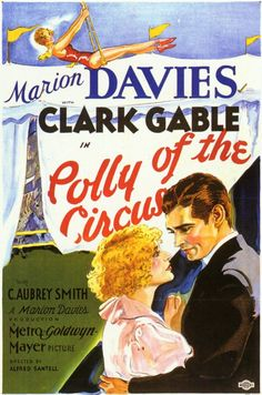 POLLY OF THE CIRCUS - Marion Davies & Clark Gable - Directed by Alfred Santell - MGM - Movie Poster.