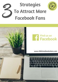 Do you want more Facebook fans? Discover 3 simple strategies to attract them which you can implement today | Ribbit Media Solutions Leap Ahead With Facebook Marketing