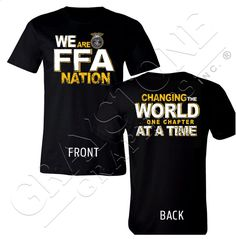 We are FFA Nation, Changing the World One Chapter at a Time. Bonus! Get both imprints on your shirt at no extra cost!