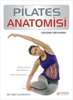 pilates anatomisi - ebby ellsworth - akilcelen kitaplar  http://www.idefix.com/kitap/pilates-anatomisi-ebby-ellsworth/tanim.asp