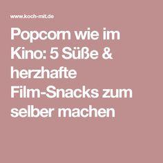 Popcorn wie im Kino: 5 Süße & herzhafte Film-Snacks zum selber machen