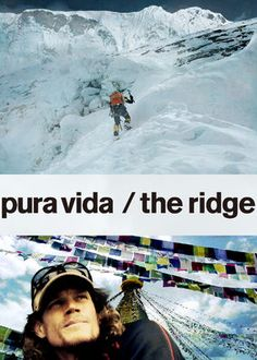 Pura Vida: The Ridge (2012) - The amazing life and attempted rescue of stricken climber I?aki Ochoa de Olza on the south face of the Himalayas' Annapurna mountain is documented.