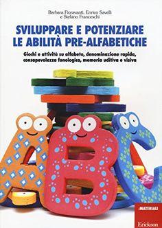 Sviluppare e potenziare le abilità pre-alfabetiche. Giochi e attività su alfabeto, denominazione rapida, consapevolezza fonologica, memoria uditiva e visiva di Barbara Fioravanti http://www.amazon.it/dp/8859008069/ref=cm_sw_r_pi_dp_iFTavb025YHVP
