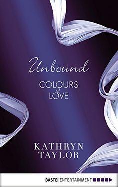 Unbound - Colours of Love, http://www.amazon.com/dp/B00TYER2BI/ref=cm_sw_r_pi_awdm_I8dlvb09K7588