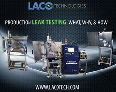 Production Leak Testing: What, Why, & How