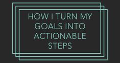 How I Turn My Goals into Actionable Steps - Struggling Creative