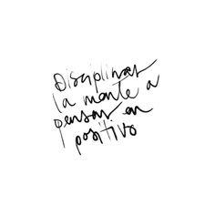 Disciplina la mente a pensar en positivo   #InspirahcionesDiarias por @CandiaRaquel  Inspirah mueve y crea la realidad que deseas vivir en http://www.inspirahpilates.com
