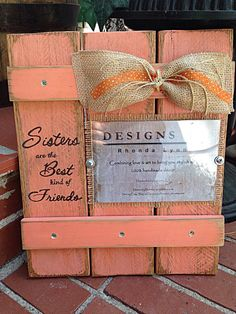 Sisters are the Best kind of Friends 4x6 Coral Custom Pallet Picture Frame on Etsy, $25.00
