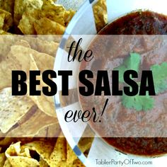 The best salsa ever! Tabler Party Of Two | TablerPartyofTwo.com